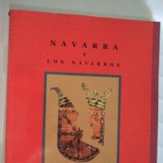 Libros de segunda mano: NAVARRA Y LOS NAVARROS - RAFAEL VIÑES TABERNA - 1993 - 295 PAGINAS - RUSTICA. Lote 91010965