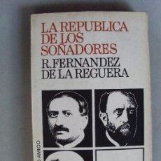 Livros em segunda mão: LA REPÚBLICA DE LOS SOÑADORES / R. FERNANDEZ DE LA REGUERA / 1ª EDICIÓN 1977. Lote 91377110