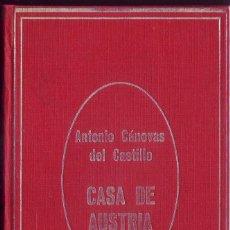 Libros de segunda mano: LA CASA DE AUSTRIA. ANTONIO CÁNOVAS DEL CASTILLO. ED. MARTE, BARCELONA., 1971. . Lote 91530915