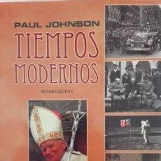 Libros de segunda mano: TIEMPOS MODERNOS PAUL JOHNSON. Lote 91758160