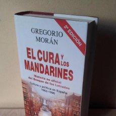 Libros de segunda mano: GREGORIO MORAN - EL CURA Y LOS MANDARINES - CULTURA Y POLITICA EN ESPAÑA 1962-1996. Lote 92084645