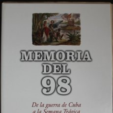 Libros de segunda mano: MEMORIA DEL 98. DE LA GUERRA DE CUBA A LA SEMANA TRÁGICA (1997). 392 PÁGINAS 23 X 30 CM. Lote 92208235