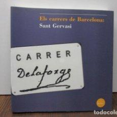 Libros de segunda mano: ELS CARRERS DE BARCELONA : SANT GERVASI - COMO NUEVO. Lote 92284430