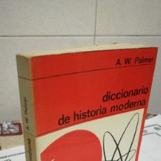 Libros de segunda mano: 97-DICCIONARIO DE HISTORIA MODERNA, A. W. PALMER, 1971. Lote 92521315