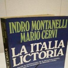 Libros de segunda mano: 85-LA ITALIA LICTORIA, INDRO MONTANELLI, MARIO CERVI, 1982. Lote 92522195