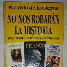 Libros de segunda mano: NO NOS ROBARÁN LA HISTORIA.RICARDO DE LA CIERVA. Lote 93033975