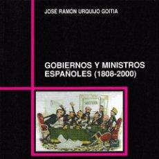 Libros de segunda mano: GOBIERNOS Y MINISTROS ESPAÑOLES 1808 - 2000 (URQUIJO GOITIA 2001) SIN USAR. Lote 93368315