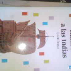 Libros de segunda mano: RUMBO A LAS INDIAS ·····GONZALO ZARAGOZA. Lote 95104471