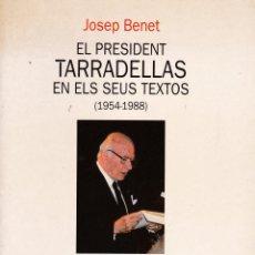 Libros de segunda mano: EL PRESIDENT TARRADELLAS EN ELS SEUS TEXTOS (1954-1988), POR JOSEP BENET. ED. EMPÚRIES, 1992. . Lote 95202079