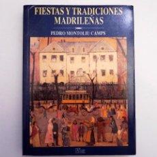 Libros de segunda mano: FIESTAS Y TRADICIONES MADRILEÑAS - PEDRO MONTOLIU CAMPS - TRADICIONES DE MADRID. Lote 95232551