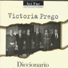 Libros de segunda mano: DICCIONARIO DE LA TRANSICIÓN – VICTORIA PREGO. Lote 96043831
