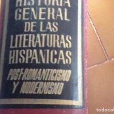 Libros de segunda mano: HISTORIA GENERAL DE LAS LITERATURAS HISPANICAS TOMO V POST ROMANTICISMO Y MODERNISMO 1949. Lote 96102960