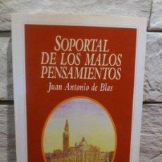 Libros de segunda mano: SOPORTAL DE LOS MALOS PENSAMIENTOS - JUAN ANTONIO DE BLAS - 1ª EDICION - 1996 - LIBRO - NUEVO. Lote 96326315