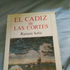 Livros em segunda mão: EL CADIZ DE LAS CORTES RAMON SOLIS SILEX 1987 382 PAGINAS . Lote 96897559
