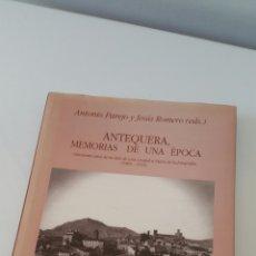 Libros de segunda mano: ANTEQUERA MEMORIAS DE UNA ÉPOCA - 1992 . Lote 96919090