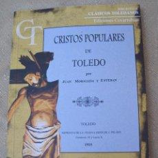 Libros de segunda mano: CRISTOS POPULARES DE TOLEDO . POR JUAN MORALEDA Y ESTEBAN.. Lote 97138435
