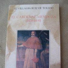 Libros de segunda mano: EL CARDENAL MENDOZA (1428-1495 ) - VILLALBA RUIZ DE TOLEDO.. Lote 97168259