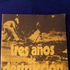 Libros de segunda mano: LIBRO TRES AÑOS DE DESTRCCION, AÑOS 70. Lote 97173039