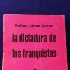 Libros de segunda mano: LIBRO LA DICTADURA DE LOS FRANQUISTAS, 1, EL AFFAIRE DEL MADRID Y EL FUTURO POLITICO. Lote 97177835