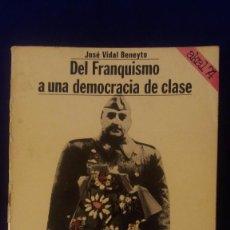 Libros de segunda mano: LIBRO DEL FRANQUISMO A UNA DEMOCRACIA DE CLASE. Lote 97338847