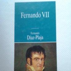 Libros de segunda mano: FERNANDO VII. FERNANDO DIAZ PLAJA. Lote 97933891