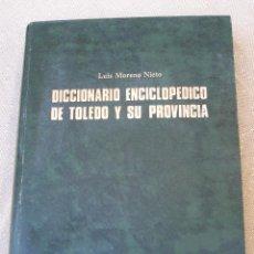 Libros de segunda mano: DICCIONARIO ENCICLOPEDICO DE TOLEDO Y SU PROVINCIA. TOLEDO 1974.. Lote 98128103