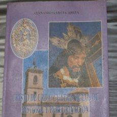 Libros de segunda mano: CRISTO DE URDA ( TOLEDO ) : CUATRO SIGLOS DE HISTORIA Y PEREGRINACION.. Lote 98211675
