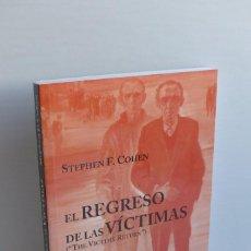 Libros de segunda mano: EL REGRESO DE LAS VÍCTIMAS - SUPERVIVIENTES DEL GULAG DESPUÉS DE STALIN - STEPHEN F. COHEN. Lote 98220843