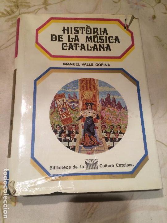 ANTIGUO LIBRO HISTÒRIA DE LA MÚSICA CATALANA ESCRITO POR MANUEL VALLS GORINA AÑO 1969 (Libros de Segunda Mano - Historia Moderna)