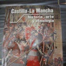 Libros de segunda mano: CASTILLA LA MANCHA - HISTORIA, ARTE Y ETNOLOGÍA.. Lote 98376315