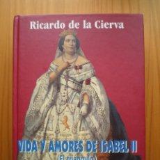 Libros de segunda mano: VIDA Y AMORES DE ISABEL II ( EL TRIANGULO ) RICARDO DE LA CIERVA, SIN USO ,TAPA DURA ,. Lote 98411299