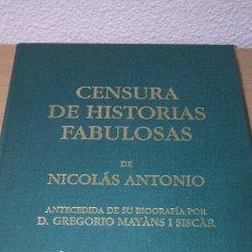 Libros de segunda mano: CENSURA DE HISTORIAS FABULOSAS *NICOLAS ANTONIO* VISOR LIBROS 1999. Lote 98436691