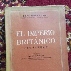 Libros de segunda mano: EL IMPERIO BRITÁNICO- PAUL KNAPLUND, 1815-1939. MÉXICO D.F., EDICIONES MINERVA,1945.. Lote 98657083