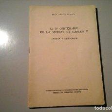 Libros de segunda mano: ELOY BENITO RUANO. EL IV CENTENARIO DE LA MUERTE DE CARLOS V. 1ª EDICIÓN 1958. CSIC. BBLIOGRAFÍA.. Lote 98659831