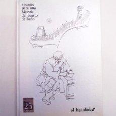 Libros de segunda mano: APUNTES PARA UNA HISTORIA DEL CUARTO DE BAÑO - MÁXIMO SAN JUAN ARRANZ - LIBRO EDITADO EL INSTALADOR. Lote 98660839