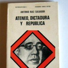 Libros de segunda mano: ATENEO, DICTADURA Y REPUBLICA - ANTONIO RUIZ SALVADOR. Lote 98664415