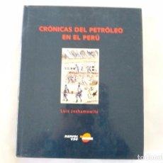 Libros de segunda mano: CRONICAS DEL PETROLEO EN EL PERU DE LUIS JOCHAMOWITZ. Lote 98669775