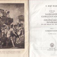 Libros de segunda mano: R. MAJO FRAMIS. CONQUISTADORES ESPAÑOLES. (TOMO II). 3ª ED. MADRID, AGUILAR, 1956. Lote 98820019