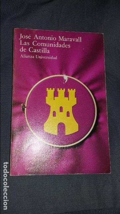 JOSE ANTONIO MARAVALL. LAS COMUNIDADES DE CASTILLA. ALIANZA UNIVERSIDAD (Libros de Segunda Mano - Historia Moderna)