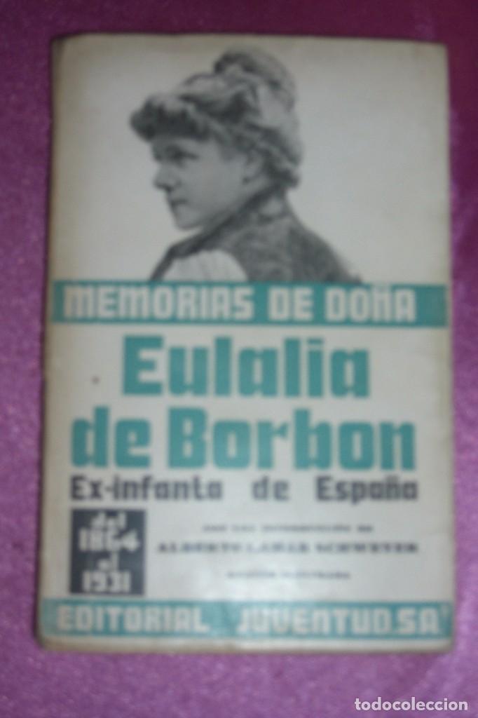 MEMORIAS DE DOÑA EULALIA DE BORBÓN EX-INFANTA DE ESPAÑA. EDICION ILUSTRADA (Libros de Segunda Mano - Historia Moderna)