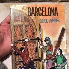 Libros de segunda mano: ANTIGUO LIBRO BARCELONA ESCRITO POR ORIOL VERGES AÑO 1968 . Lote 99220719