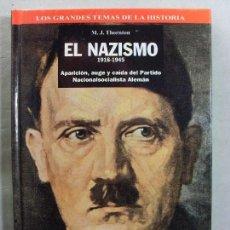 Libros de segunda mano: EL NAZISMO 1918-1945 / M.J. THORNTON / 1ª EDICIÓN ESPAÑOLA 1967. Lote 99255615