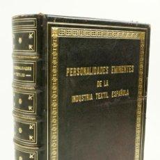 Libros de segunda mano: PERSONALIDADES EMINENTES DE LA INDÚSTRIA ESPAÑOLA, PEDRO GUAL VILLALBÍ, 1952, 23X27CM. Lote 99354003