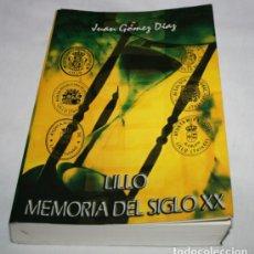 Libros de segunda mano: LILLO MEMORIA DEL SIGLO XX, JUAN GOMEZ DIAZ, AYUNTAMIENTO DE LILLO 2003, LIBRO ANTIGUO. Lote 99382891