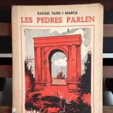 Libros de segunda mano: LES PEDRES PARLEN. RAFAEL TASIS I MARCA. IMPREMTA CLARASÓ. 1938.. Lote 99429295