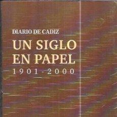 Libros de segunda mano: UN SIGLO DE PAPEL 1901 - 2000. 1901 - 1950 TOMO I. DIARIO DE CÁDIZ 2001.. Lote 99501427