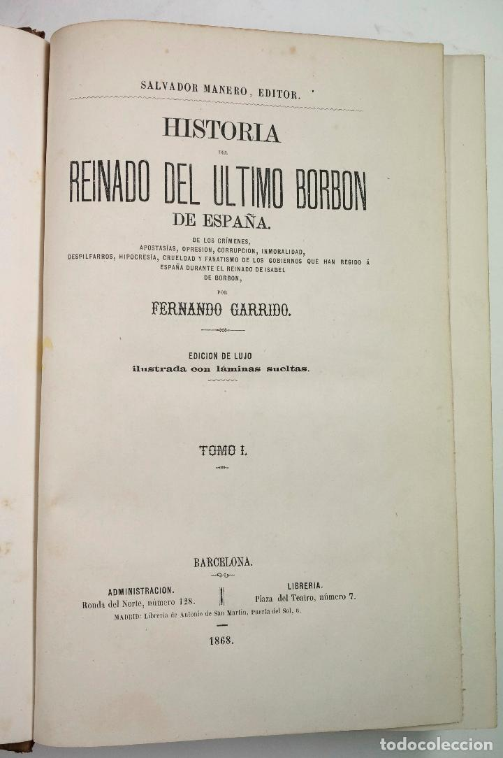 Libros de segunda mano: HISTORIA DEL REINADO DEL ULTIMO BORBON DE ESPAÑA, 4.vol, F.GARRIDO, 1868, ED. S. MANERO. 19x27cm - Foto 2 - 99616331