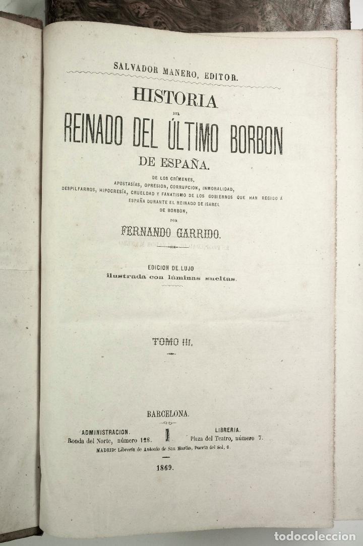 Libros de segunda mano: HISTORIA DEL REINADO DEL ULTIMO BORBON DE ESPAÑA, 4.vol, F.GARRIDO, 1868, ED. S. MANERO. 19x27cm - Foto 5 - 99616331