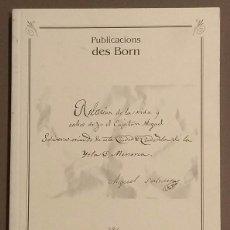 Libros de segunda mano: RELACIÓN DE LA VIDA Y HECHOS DE YO,CAPITÁN MIGUEL SOLIVERAS.PUBLICACIONS DES BORN 12 CERCLE ARTÍSTIC. Lote 99692431