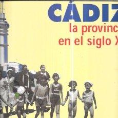 Libros de segunda mano: CÁDIZ LA PROVINCIA EN EL SIGLO XX. FUNDACIÓN PROVINCIAL DE CULTURA. DIPUTACIÓN DE CÁDIZ 1999.. Lote 100114051